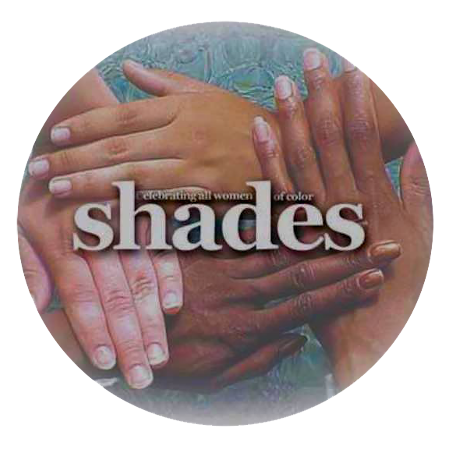shades Magazine -- Celebrating All Women of Color